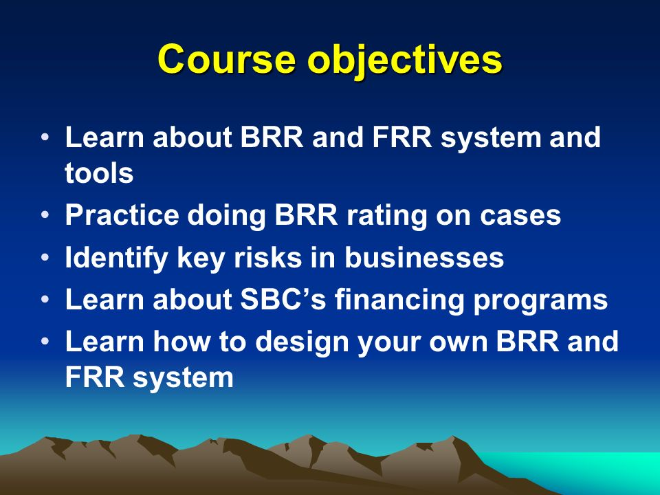 Course objectives Learn about BRR and FRR system and tools