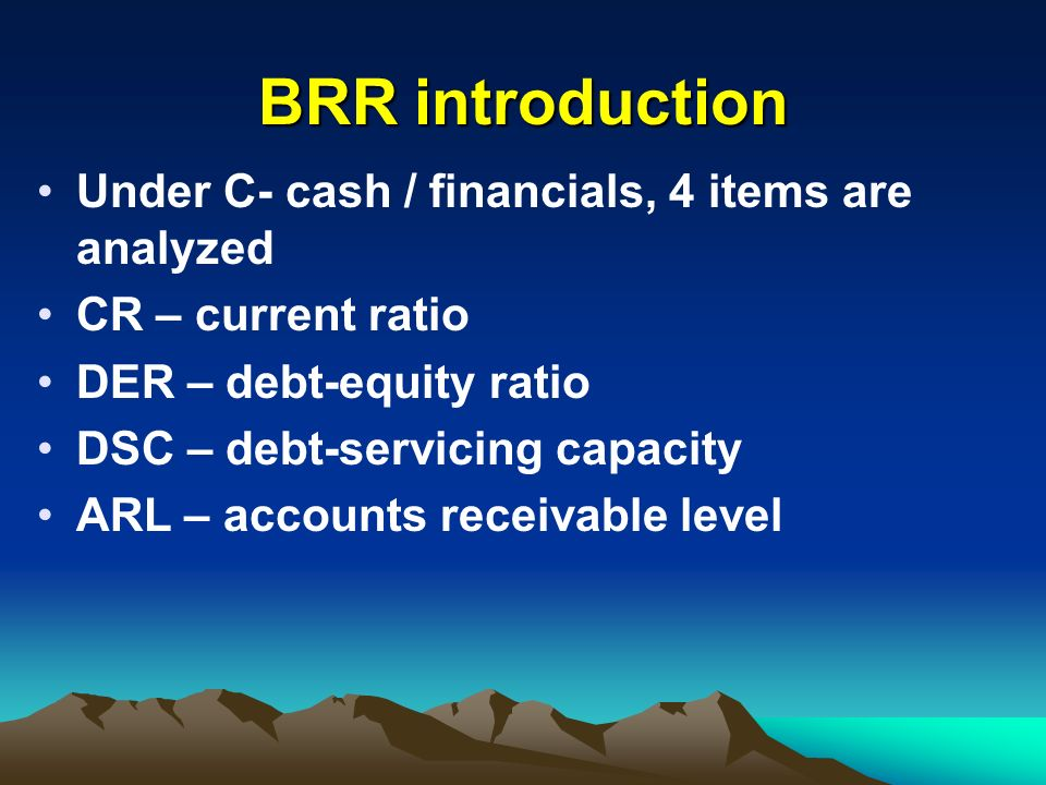 BRR introduction Under C- cash / financials, 4 items are analyzed
