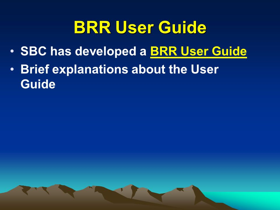 BRR User Guide SBC has developed a BRR User Guide