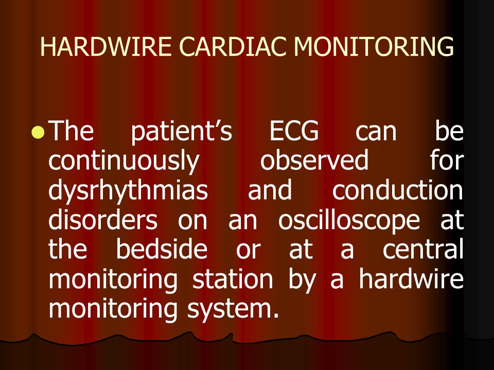 HARDWIRE CARDIAC MONITORING