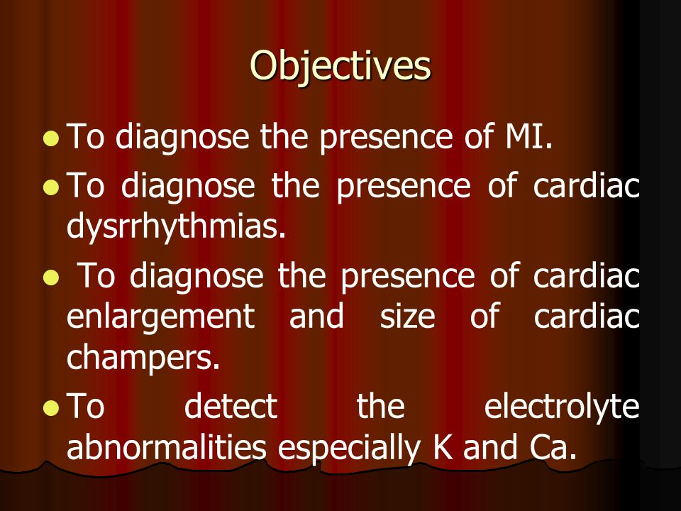 Objectives To diagnose the presence of MI.