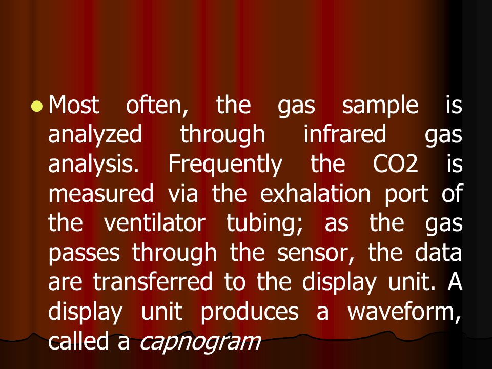 Most often, the gas sample is analyzed through infrared gas analysis