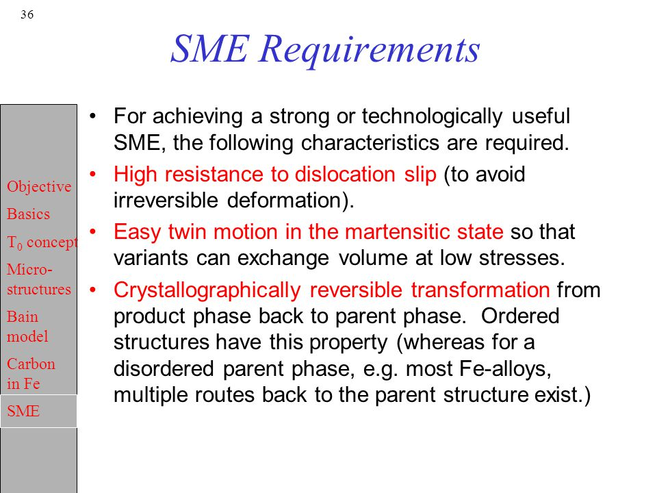 SME Requirements For achieving a strong or technologically useful SME, the following characteristics are required.