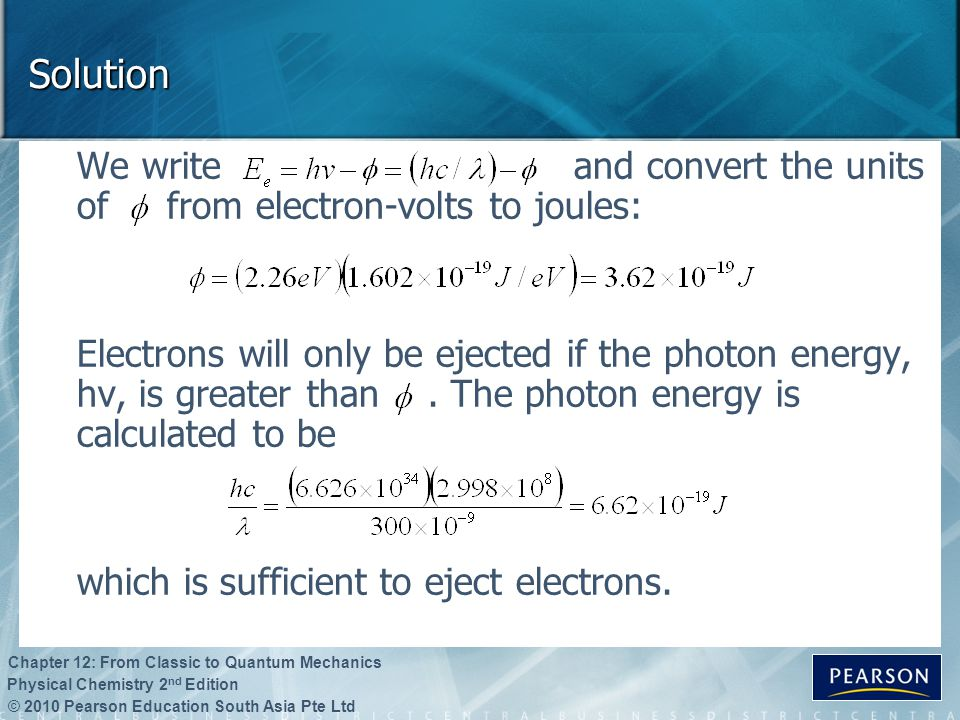 Solution We write and convert the units of from electron-volts to joules: