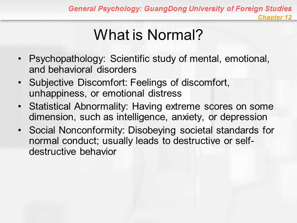 What is Normal Psychopathology: Scientific study of mental, emotional, and behavioral disorders.