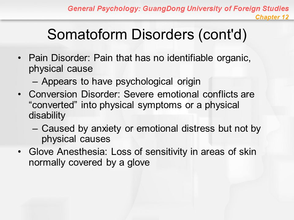 Somatoform Disorders (cont d)