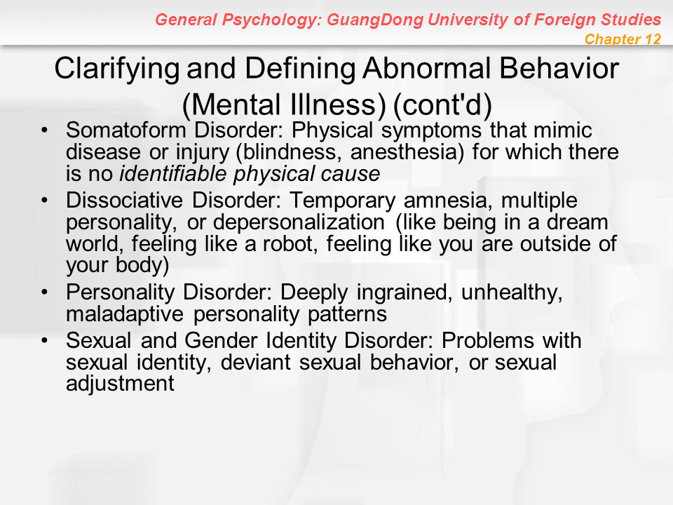 Clarifying and Defining Abnormal Behavior (Mental Illness) (cont d)