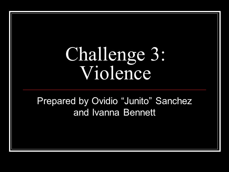 Prepared by Ovidio Junito Sanchez and Ivanna Bennett