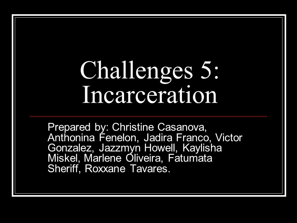 Challenges 5: Incarceration
