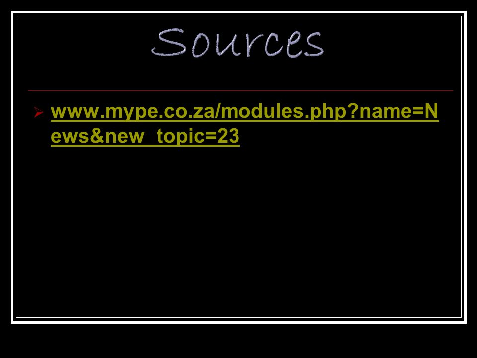 Sources www.mype.co.za/modules.php name=News&new_topic=23