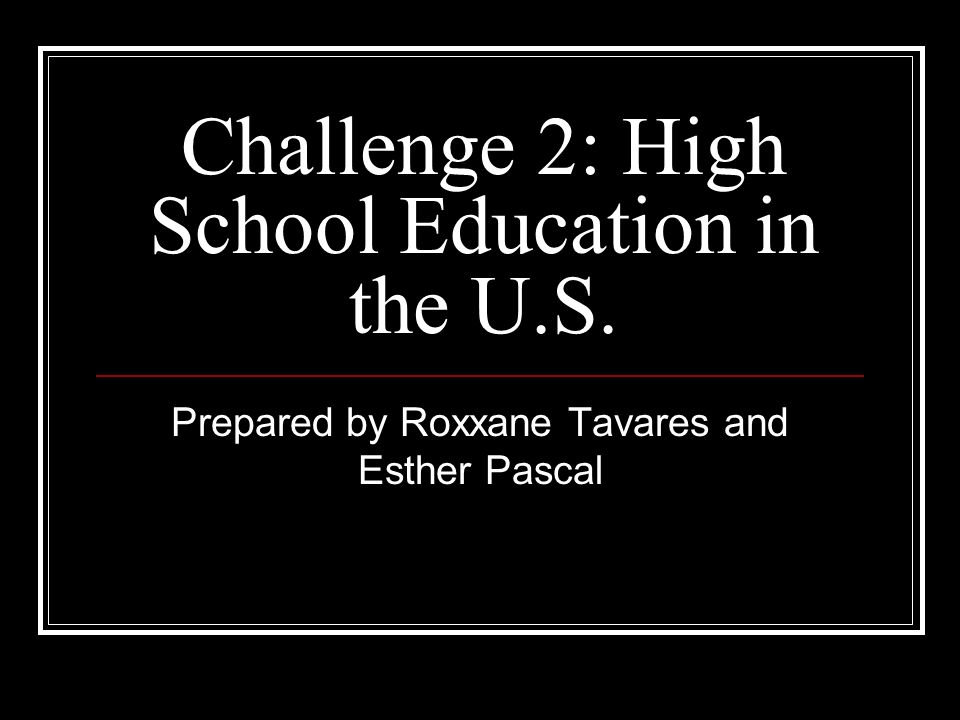 Challenge 2: High School Education in the U.S.
