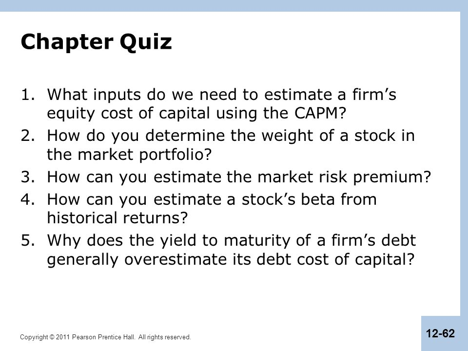 Chapter Quiz What inputs do we need to estimate a firm's equity cost of capital using the CAPM