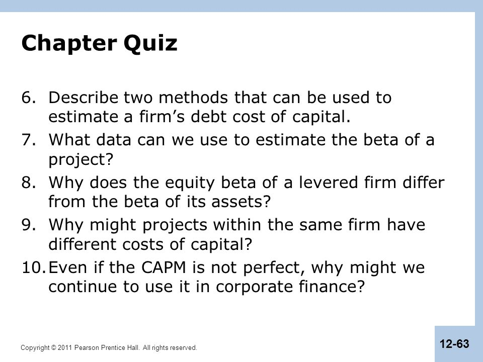 Chapter Quiz Describe two methods that can be used to estimate a firm's debt cost of capital.