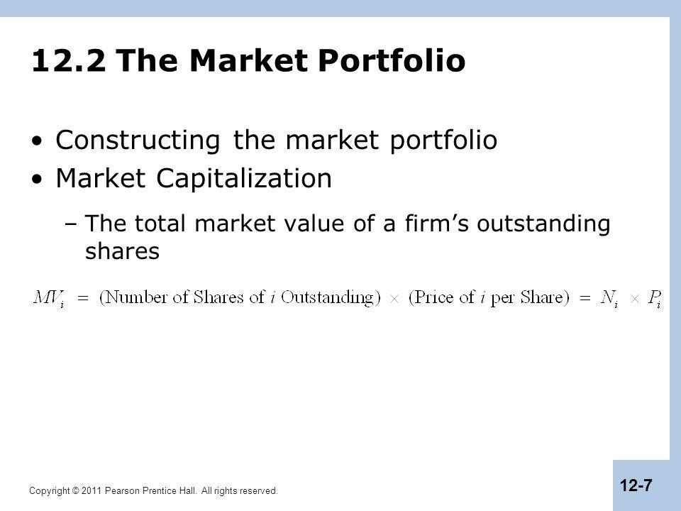 12.2 The Market Portfolio Constructing the market portfolio