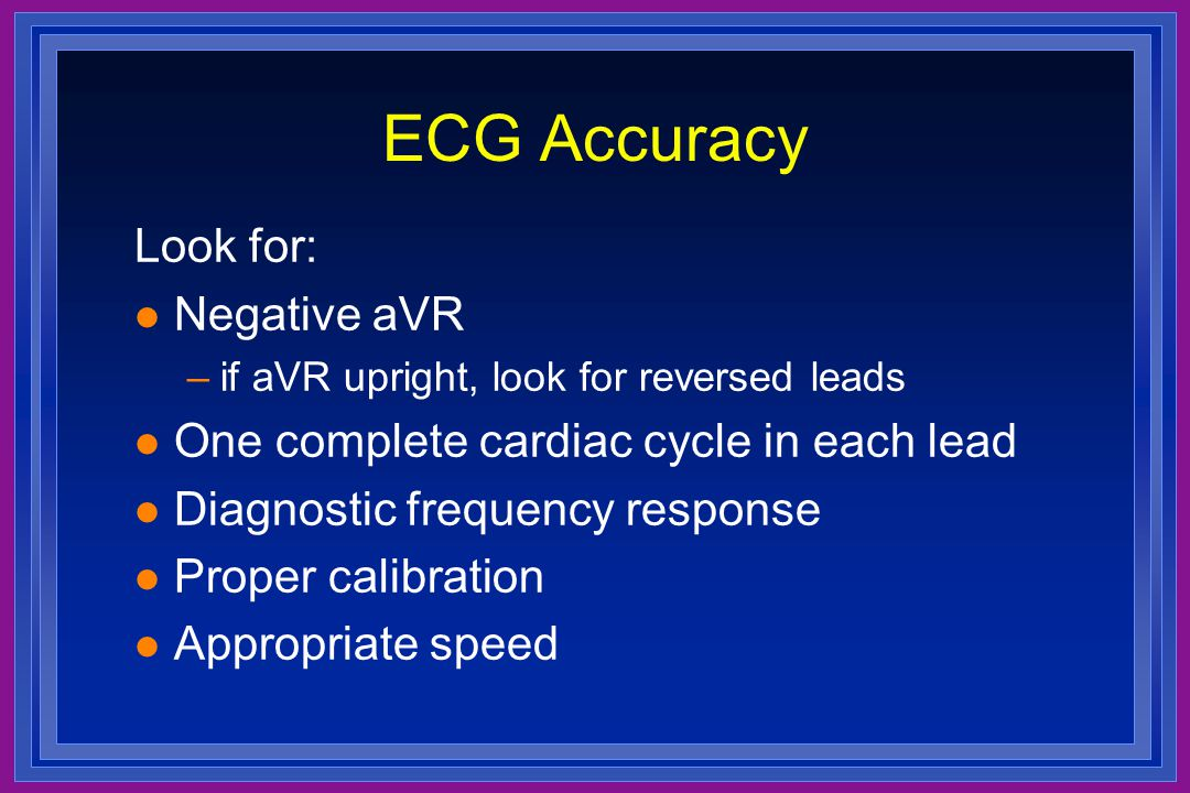 ECG Accuracy Look for: Negative aVR