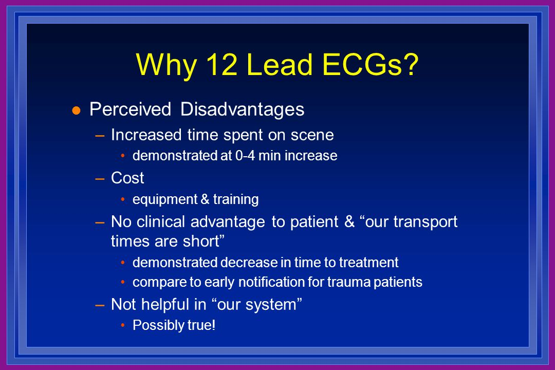 Why 12 Lead ECGs Perceived Disadvantages