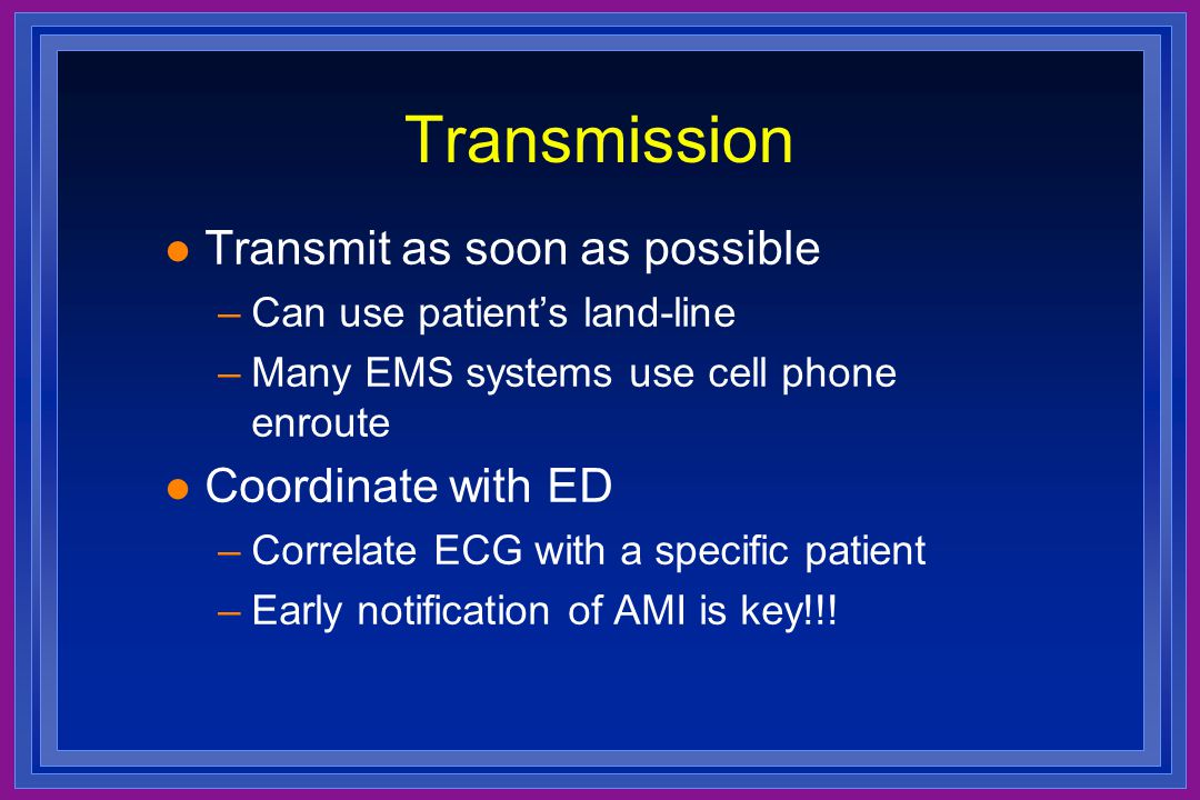 Transmission Transmit as soon as possible Coordinate with ED