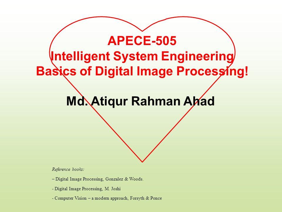 Intelligent System Engineering Basics of Digital Image Processing!