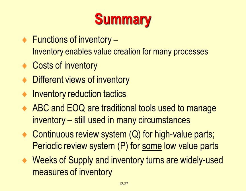 Summary Functions of inventory – Inventory enables value creation for many processes. Costs of inventory.