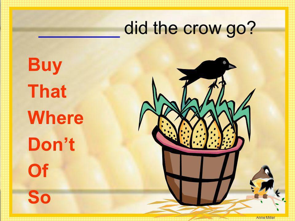 ________ did the crow go