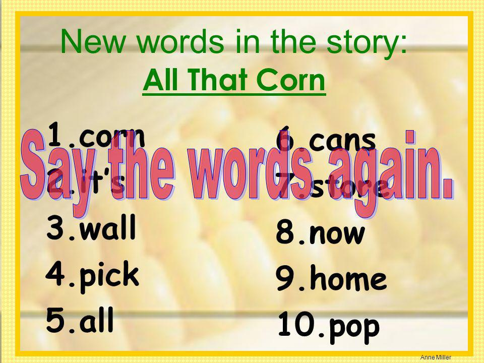 New words in the story: All That Corn
