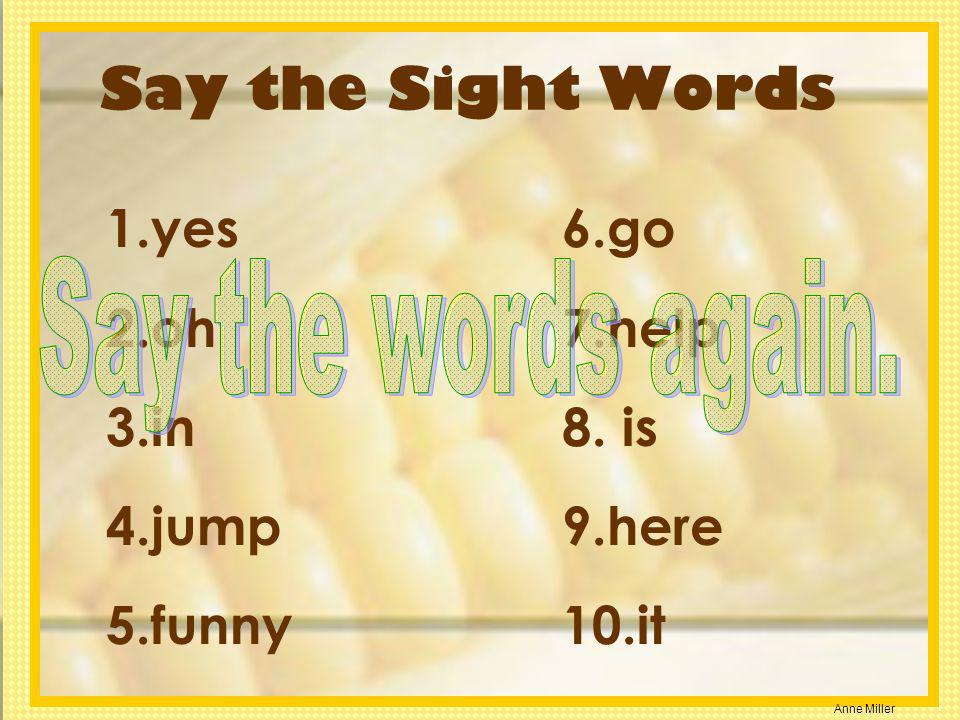 Say the Sight Words yes oh in jump funny go help is here it