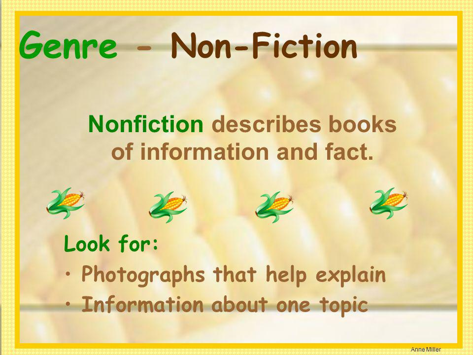 Nonfiction describes books of information and fact.