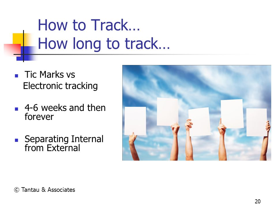 How to Track… How long to track…