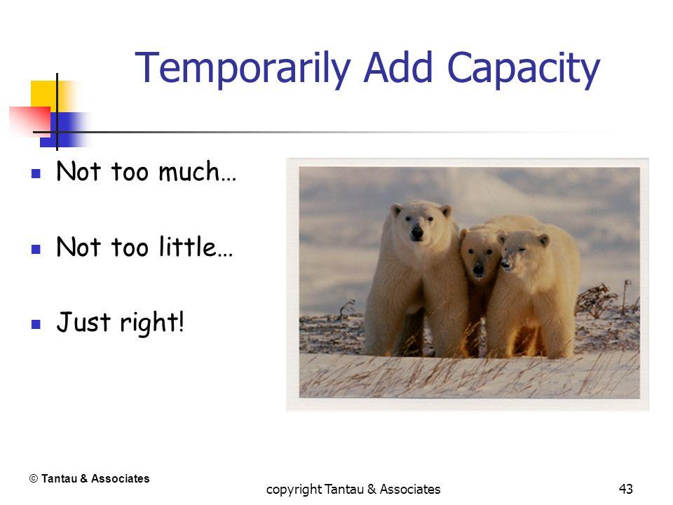 Temporarily Add Capacity