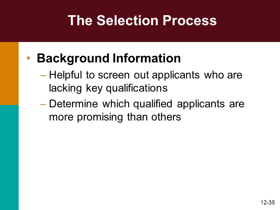 The Selection Process Background Information
