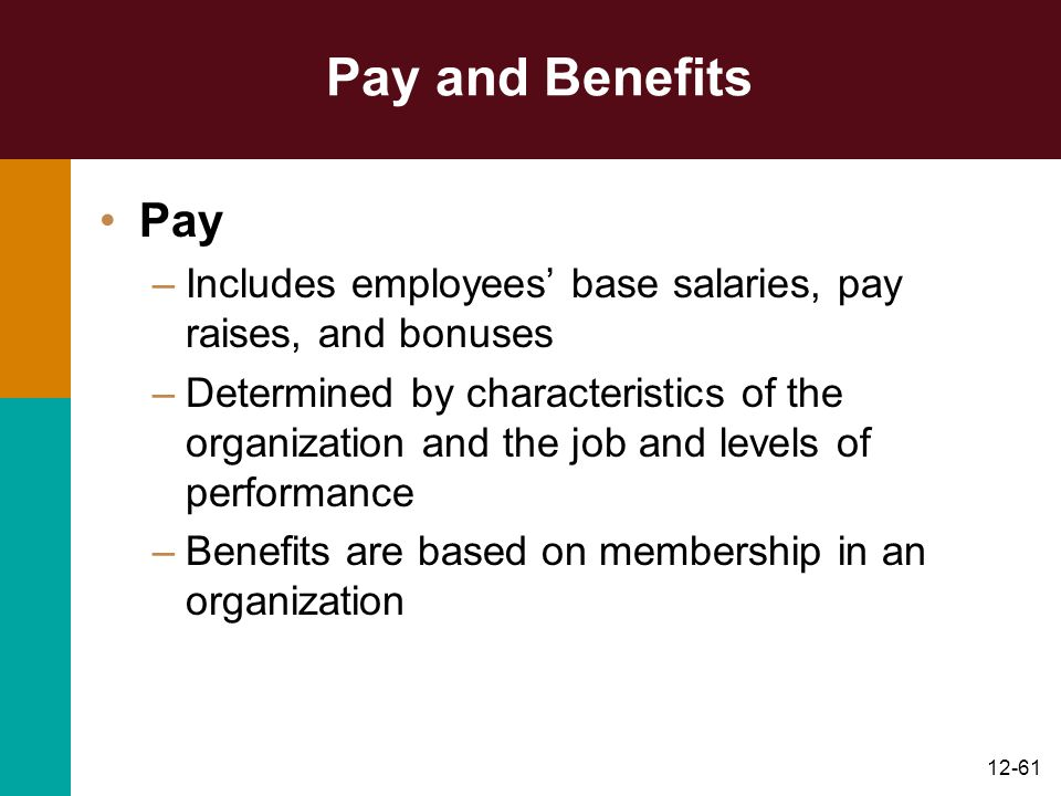 Pay and Benefits Pay. Includes employees' base salaries, pay raises, and bonuses.
