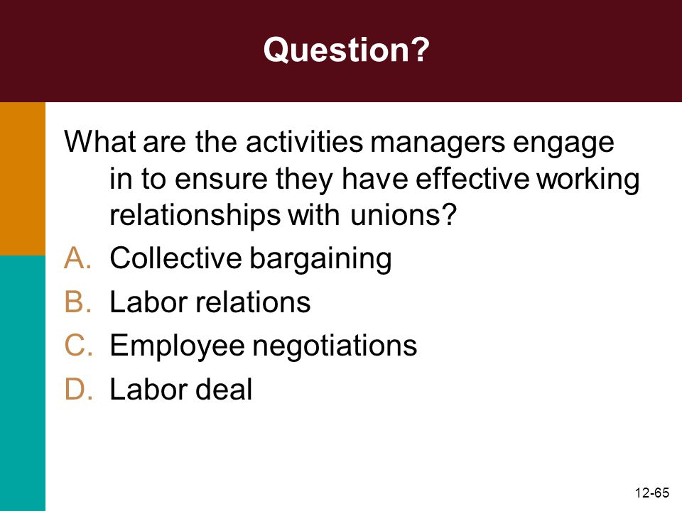 Question What are the activities managers engage in to ensure they have effective working relationships with unions