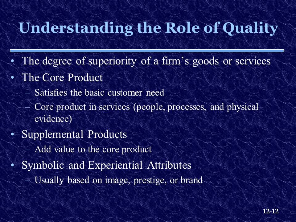 Understanding the Role of Quality
