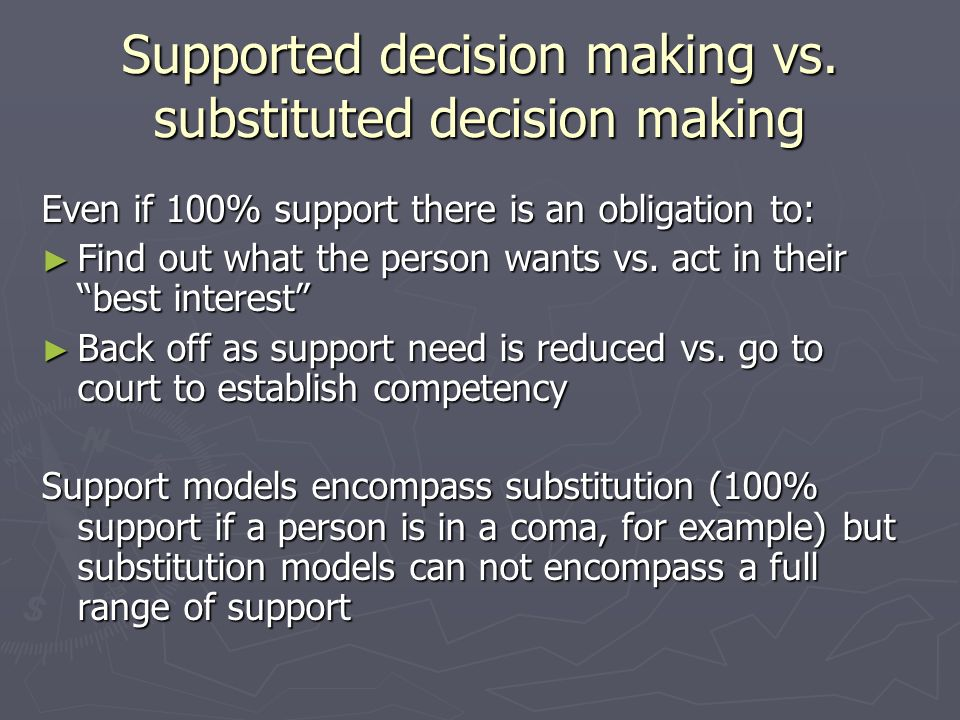 Supported decision making vs. substituted decision making