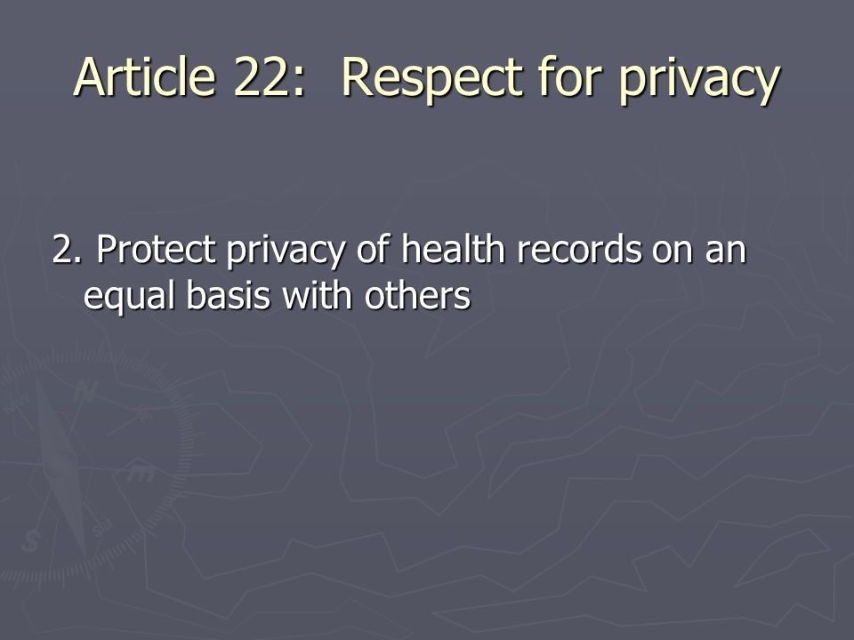 Article 22: Respect for privacy