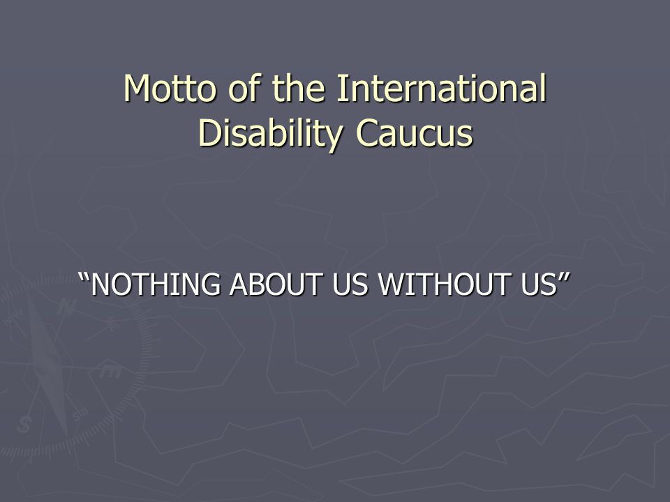 Motto of the International Disability Caucus