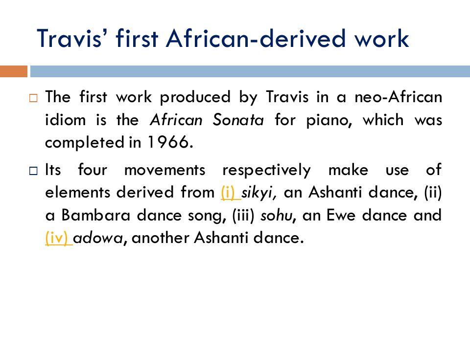 Travis' first African-derived work