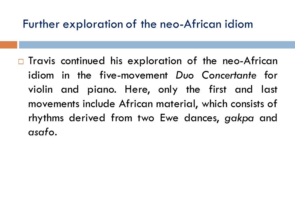 Further exploration of the neo-African idiom