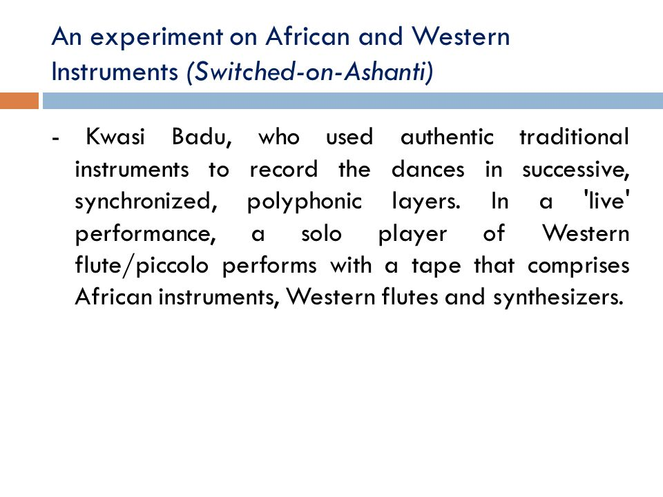 An experiment on African and Western Instruments (Switched‑on‑Ashanti)