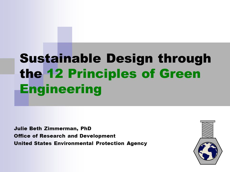 Sustainable Design through the 12 Principles of Green Engineering