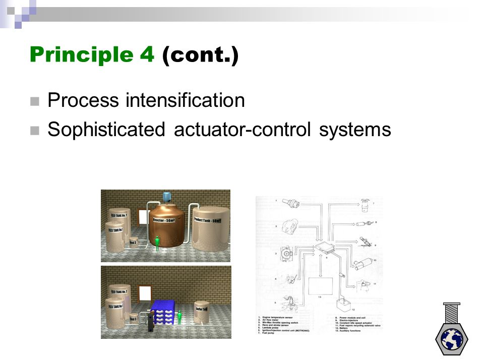 Principle 4 (cont.) Process intensification