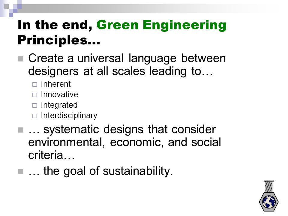 In the end, Green Engineering Principles…