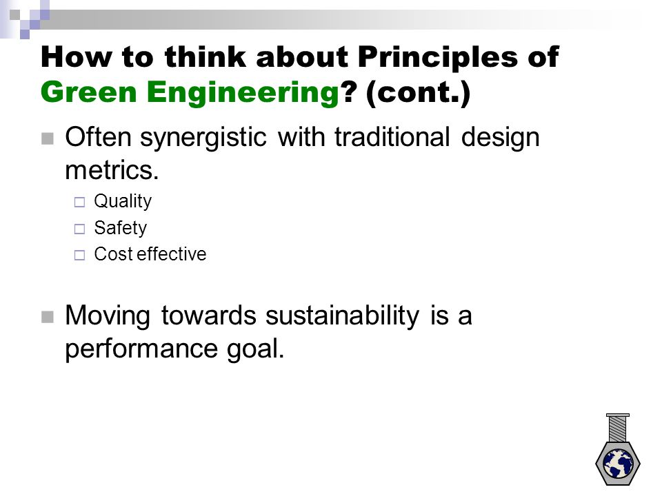 How to think about Principles of Green Engineering (cont.)