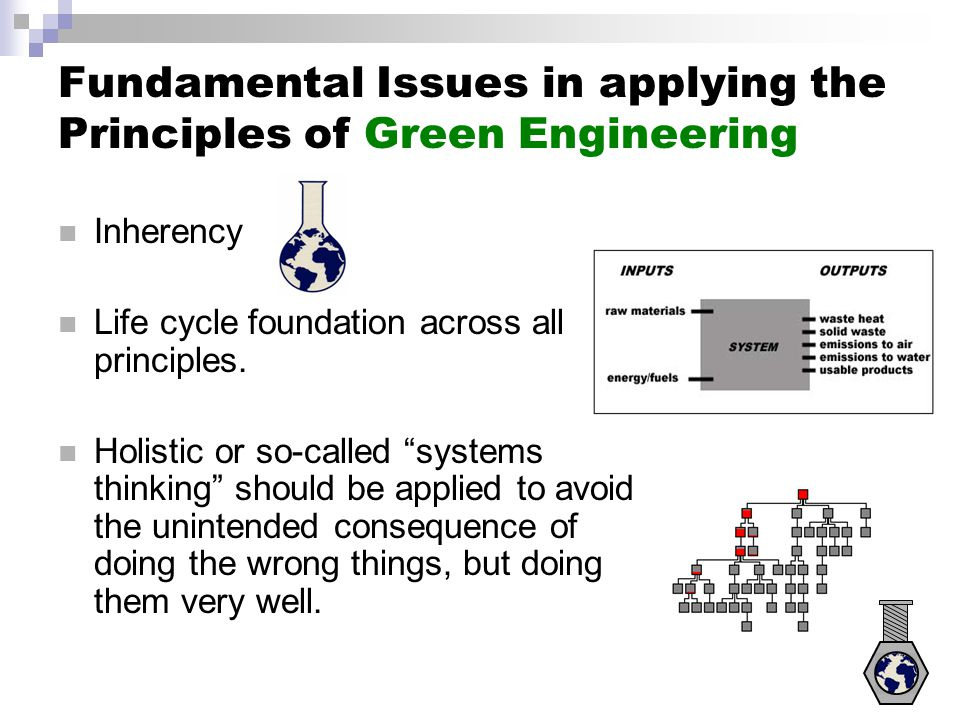 Fundamental Issues in applying the Principles of Green Engineering