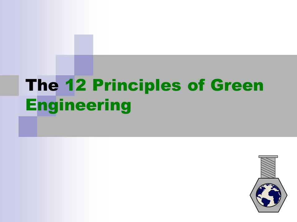 The 12 Principles of Green Engineering