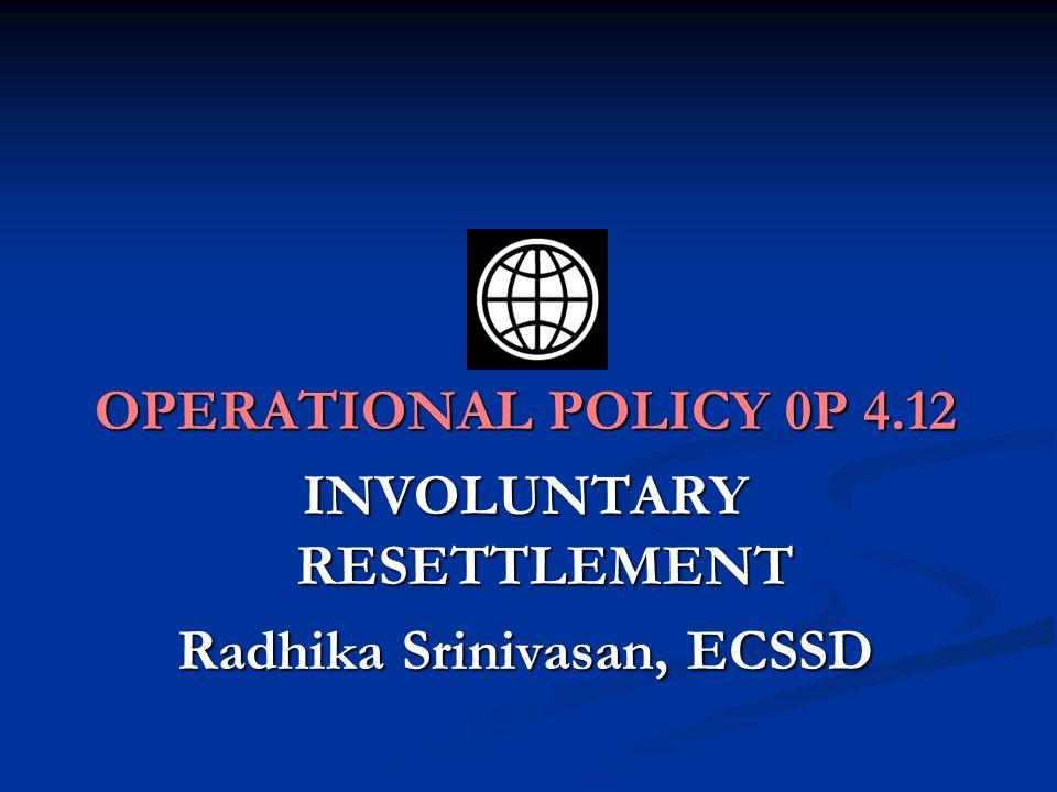 INVOLUNTARY RESETTLEMENT Radhika Srinivasan, ECSSD