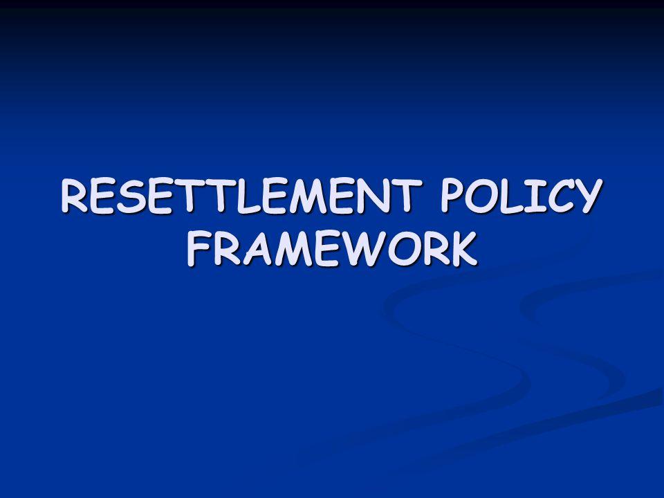 RESETTLEMENT POLICY FRAMEWORK