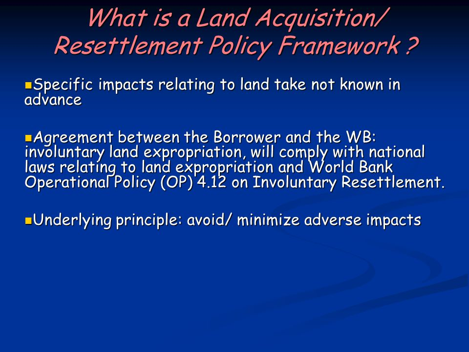 What is a Land Acquisition/ Resettlement Policy Framework