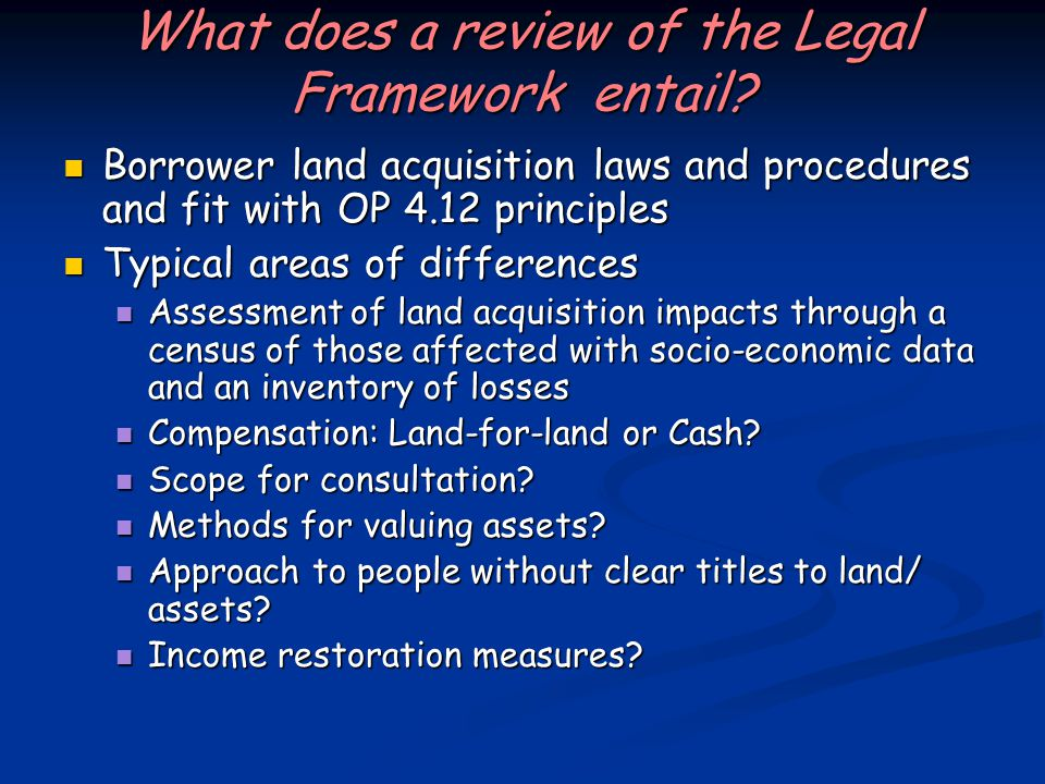 What does a review of the Legal Framework entail