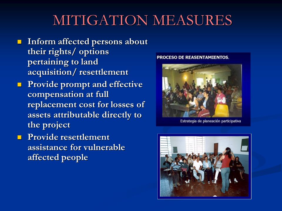 MITIGATION MEASURES Inform affected persons about their rights/ options pertaining to land acquisition/ resettlement.
